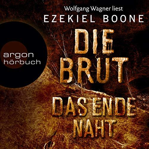 Buchseite und Rezensionen zu 'Das Ende naht: Die Brut 3' von Ezekiel Boone