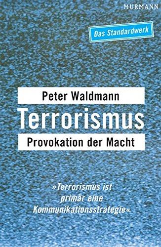 Terrorismus: Provokation der Macht