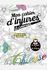 Mon cahier d'injures à colorier: Le premier cahier de coloriage pour adultes avec gros mots, insultes & jurons Broché