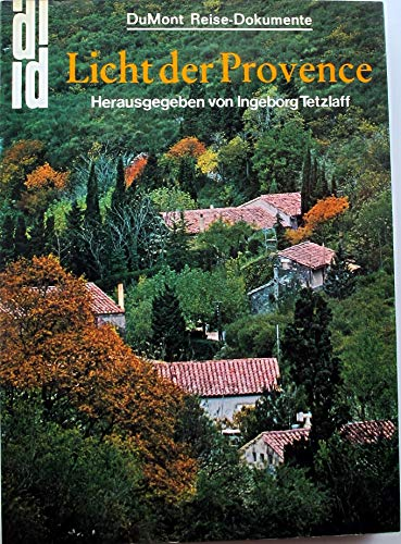 Licht der Provence.,Ausgewählte Texte. Mit Fotos von Wim Noordhoek u.a.. 4. Auflage. - Provence 4 Licht