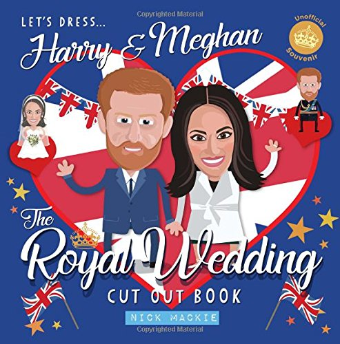 Let's dress Harry and Meghan! The Royal Wedding Souvenir Cut Out Book