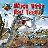 When Birds Had Teeth
