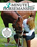 Image de 3-Minute Horsemanship: 60 Amazingly Achievable Lessons to Improve Your Horse Whe