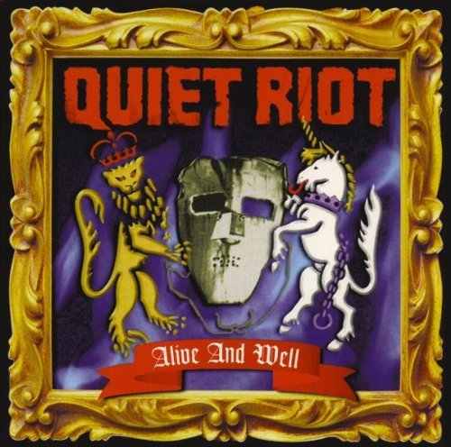 Alive and Well by QUIET RIOT (2008-02-05)