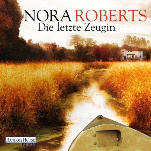 Buchseite und Rezensionen zu 'Die letzte Zeugin' von Nora Roberts