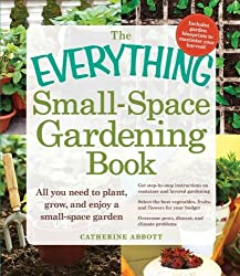 The Everything Small-Space Gardening Book (Everything (Home Improvement)) by Catherine Abbott (2012-02-18)