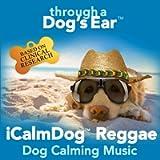 Icalmdog Reggae: Dog Calming Music