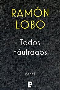 Todos naúfragos par Ramón Lobo