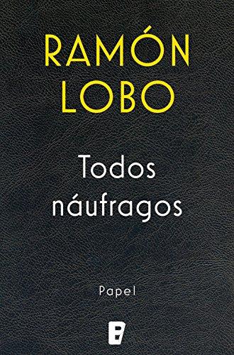 Todos naúfragos por Ramón Lobo