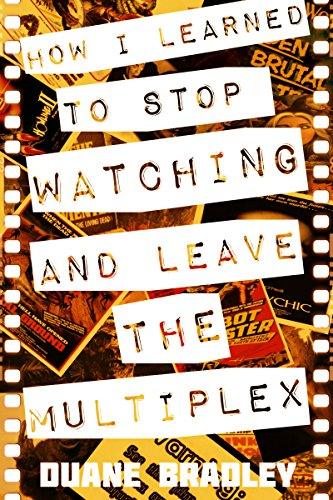how-i-learned-to-stop-watching-and-leave-the-multiplex-english-edition