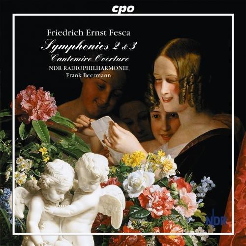 Friedrich Ernst Fesca : Symphonies 2 & 3, Cantemire Overture