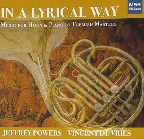 in-a-lyrical-way-music-for-horn-and-piano-by-flemish-masters-by-jeffrey-powers-horn-2009-02-10
