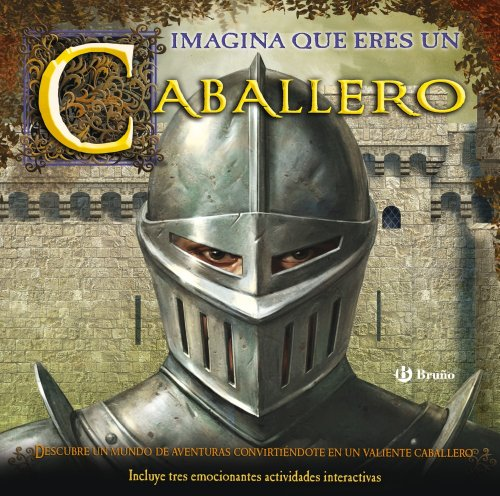 Imagina que eres un caballero (Castellano - Bruño - Albumes - Albumes Deluxe) por Peter Chrisp