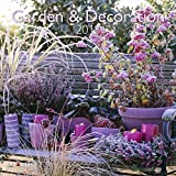Garden & Decoration 2018 - Gartenkalender, Landschaftskalender, Naturkalender - 30 x30 cm - Art&Image