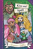 Ever After High: 02 Kiss and Spell: A School Story (Ever After High School Stories) by Suzanne Selfors (2015-06-18)