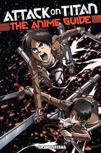 Attack on Titan: The Anime Guide (Eren Und Levi)