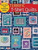 Terrific T-Shirt Quilts: Turn Tees into Treasured Quilts (English Edition)