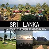 Sri Lanka : A Tour Through Photography
