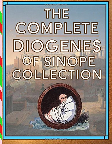 The Complete Diogenes of Sinope Collection