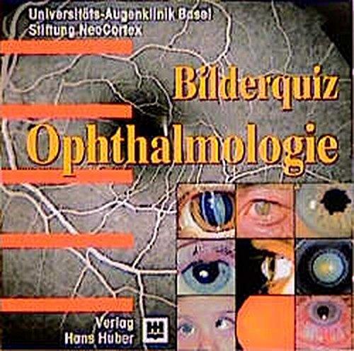 Bilderquiz Ophthalmologie, 1 CD-ROM Hrsg. v. d. Stiftung NeoCortex u. d. Uni-Augenklinik Basel. Für Windows 95/NT