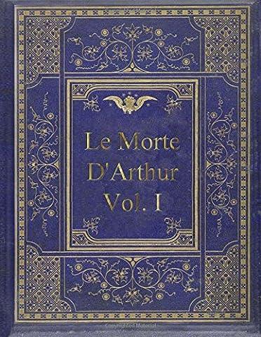 Le Morte D Arthur - Le Morte D'Arthur - Vol. I: King