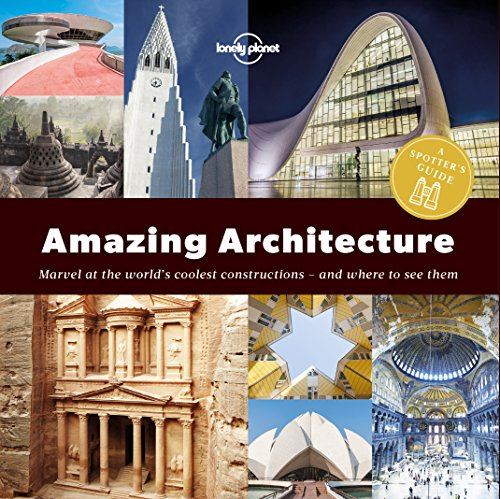 Spotter's Guide to Amazing Architecture, A (Lonely Planet) (English Edition) por Lonely Planet