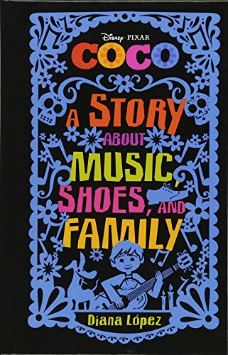 Coco: A Middle Grade Novel: A Story about Music, Shoes, and Family por Diana Lopez