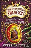 How to Seize a Dragon's Jewel: Book 10 (How To Train Your Dragon)