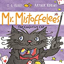 Mr Mistoffelees: Fixed Layout Format (Old Possum's Cats Book 2)