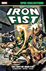 Iron Fist Epic Collection : The Fury of Iron Fist par Wein
