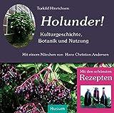 Holunder: Kulturgeschichte, Botanik, Bastelanleitungen und Rezepte. Mit einem Märchen von Hans Christian Andersen