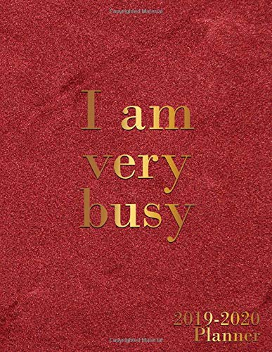 I Am Very Busy 2019-2020 Planner: Pretty Red Velvet Daily, Weekly and Monthly Planner 2019-2020. Cute Golden Vintage 2 Year Organizer, Yearly Schedule ... and More. (Girly Personal Planners, Band 5)