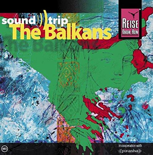 Preisvergleich Produktbild Soundtrip The Balkans