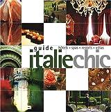 Guide Italie chic : Hôtels, spas, resorts, villas