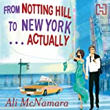 From Notting Hill to New York...Actually: The Notting Hill series, Book 2
