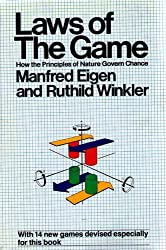 LAWS OF THE GAME: HOW THE PRINCIPLES OF NATURE GOVERN CHANCE.