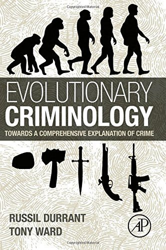 Evolutionary Criminology: Towards a Comprehensive Explanation of Crime by Durrant, Russil, Ward, Tony (2015) Hardcover