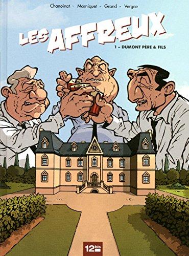 Les Affreux - Tome 01: Dumont père et fils par Philippe Chanoinat