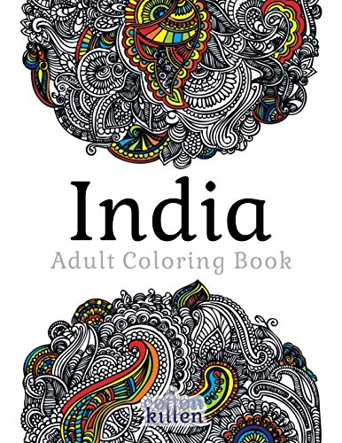 India - Adult Coloring Book: 49 of the most exquisite designs for a relaxed and joyful coloring time