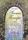 Aromatherapie der Seele: Neun Tore zur inneren Entwicklung. Mit Räucherstoffen und Aromaölen - Thomas Kinkele