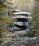 Die Gärten des Frank Lloyd Wright