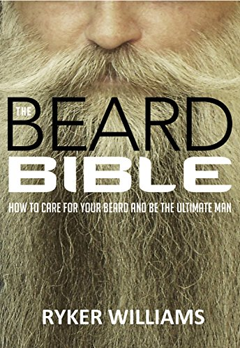 The-Beard-Bible-How-To-Care-For-Your-Beard-and-Be-The-Ultimate-Man