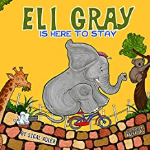 """ Eli Gray is here to stay "": There's Nothing Like a Mother's Love. (CHILDREN'S BOOKS FOR KIDS Book 4) (English Edition)"