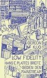 Low Fidelity. Hans E. Plattes BriefegegendenMainstream