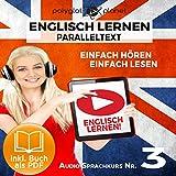 Englisch Lernen: Einfach Lesen, Einfach Hören: Paralleltext: Englisch Audio-Sprachkurs Nr. 3