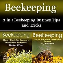Beekeeping: 2 in 1 Beekeeping Business Tips and Tricks