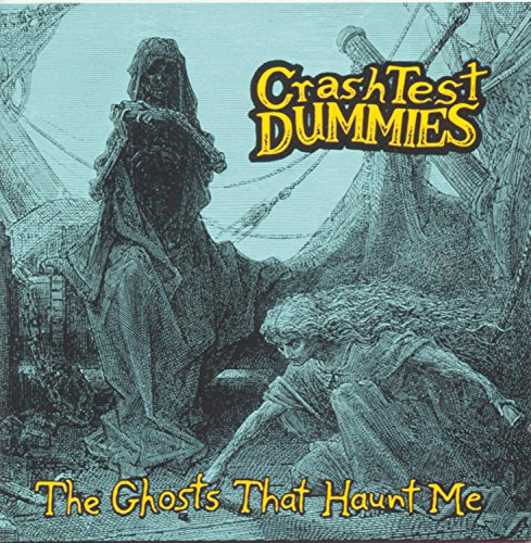 Ghosts That Haunt Me (Test Dummies Cd Crash)