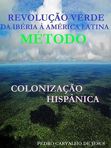 revolucao-verde-da-iberia-a-america-latina-colonizacao-hispanica-portuguese-edition