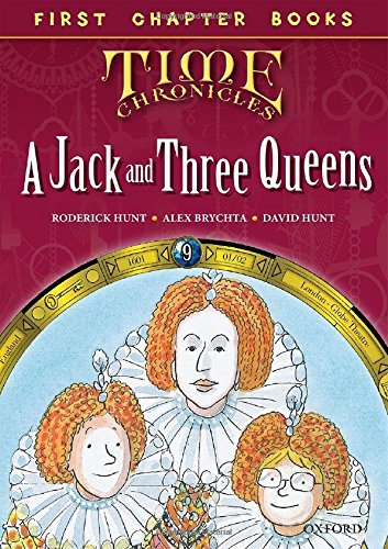 Oxford Reading Tree Read with Biff, Chip and Kipper: Level 11 First Chapter Books: A Jack and Three Queens (Time Chronicles 11)