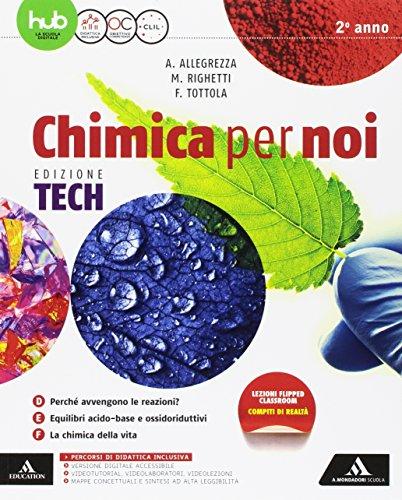 Chimica per noi. Ediz. tech. Per gli Ist. tecnici e professionali. Con e-book. Con espansione online: 2